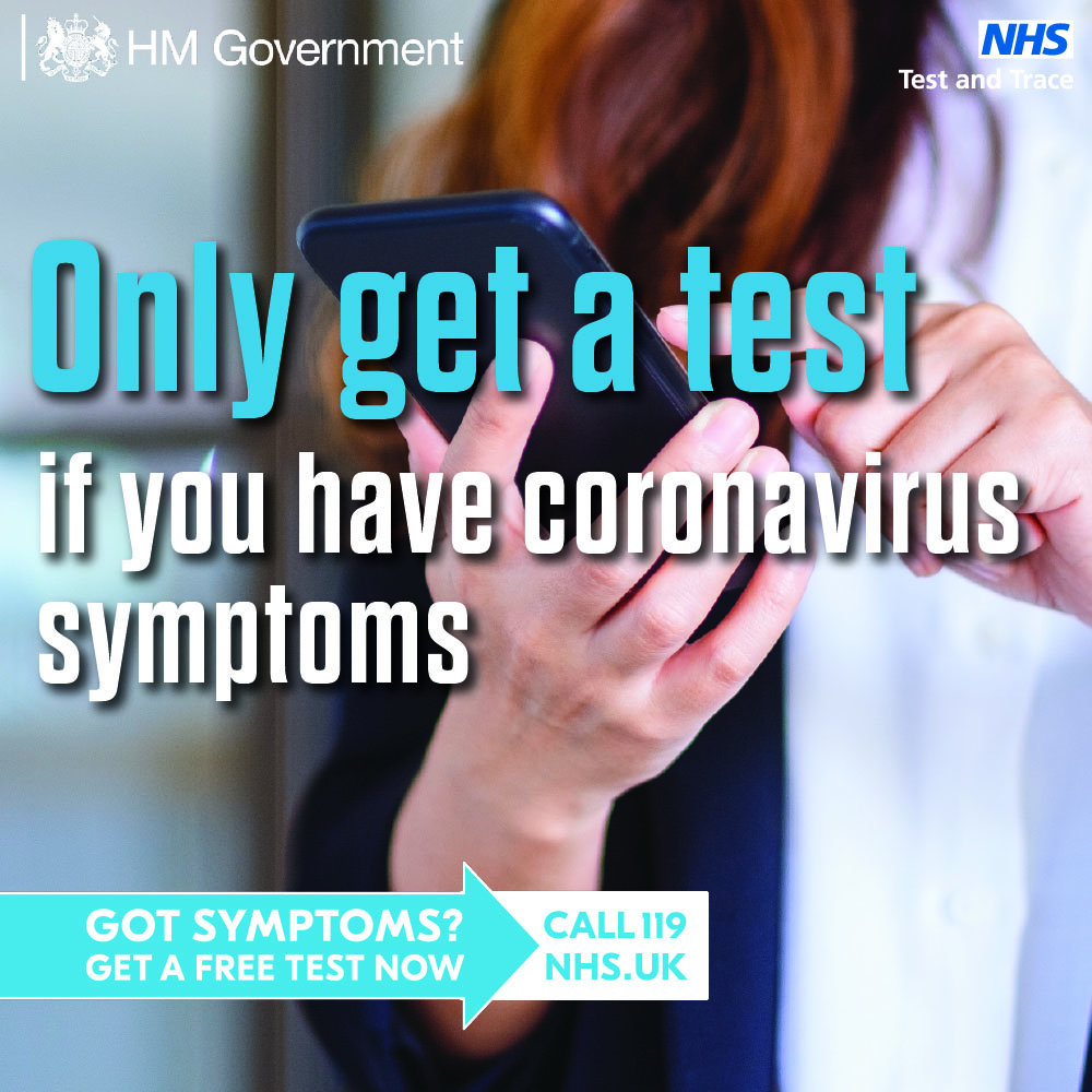 Only get a test if you have coronavirus symptoms. Got symptoms? Get a free test now call 119